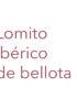 Lomito Ibérico de Bellota Precio kg. Pieza 0,3/0,4 Kgs.
